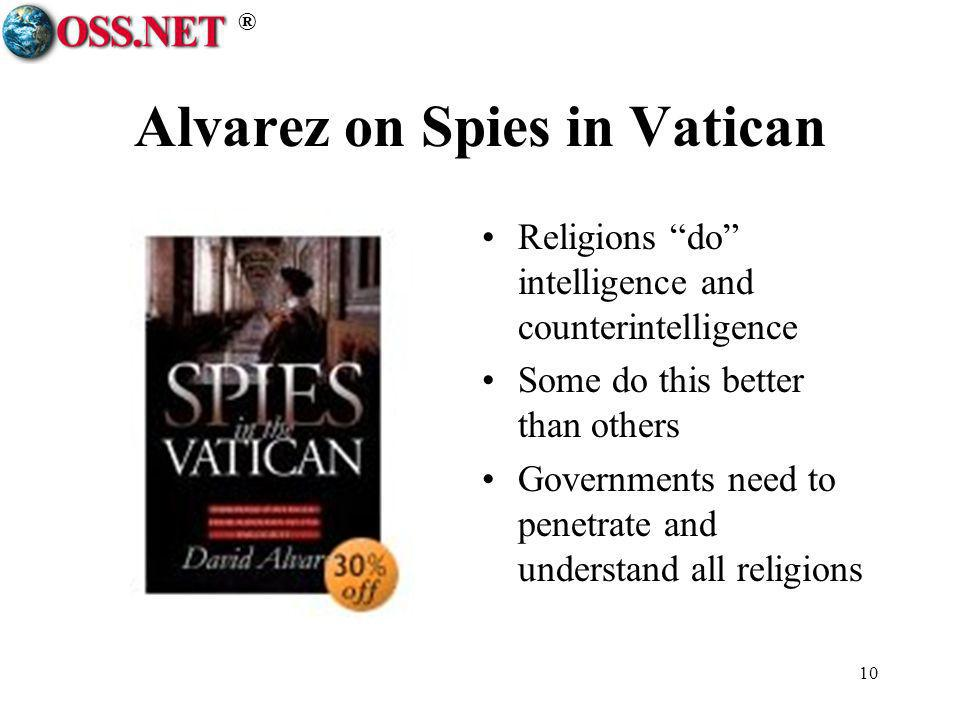 ® 10 Alvarez on Spies in Vatican Religions do intelligence and counterintelligence Some do this better than others Governments need to penetrate and u