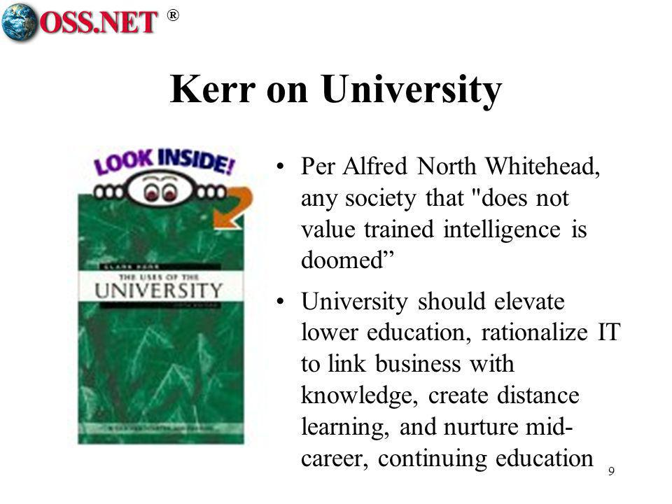 ® 9 Kerr on University Per Alfred North Whitehead, any society that