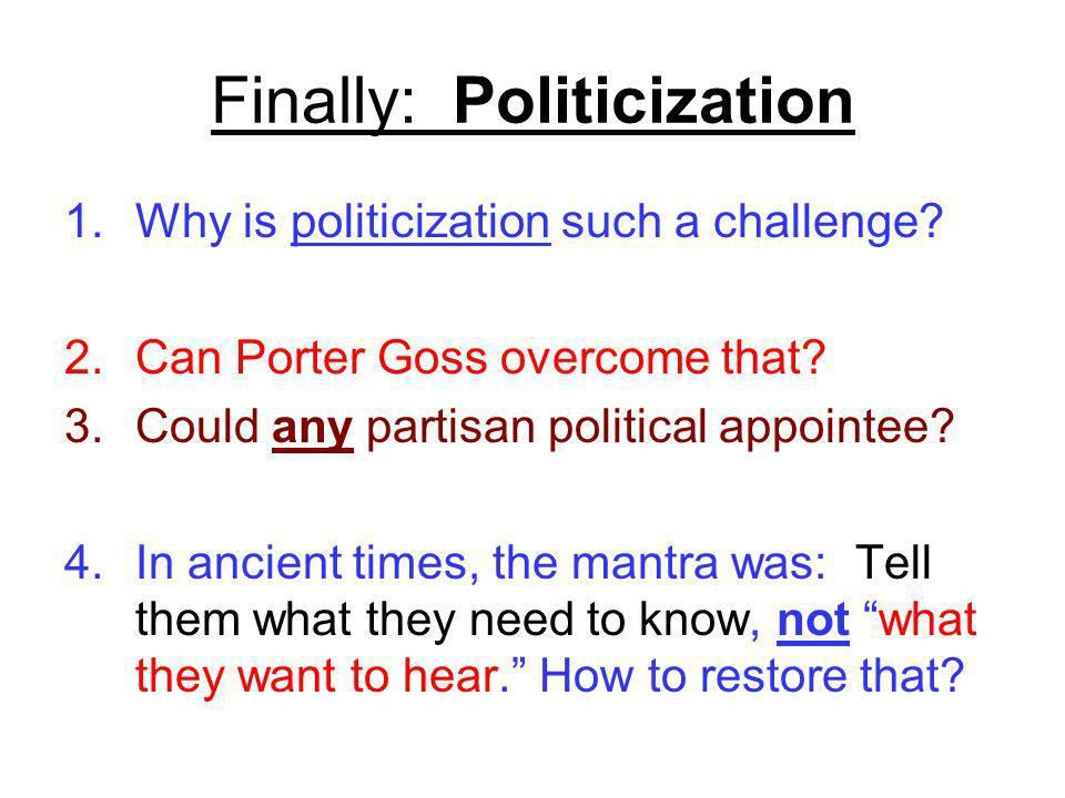 Finally: Politicization 1.Why is politicization such a challenge.