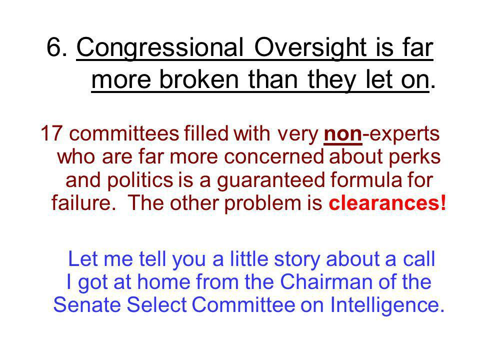 6. Congressional Oversight is far more broken than they let on.