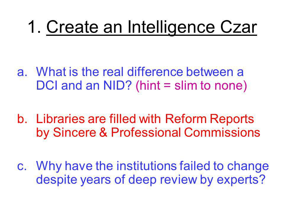 1. Create an Intelligence Czar a.What is the real difference between a DCI and an NID.