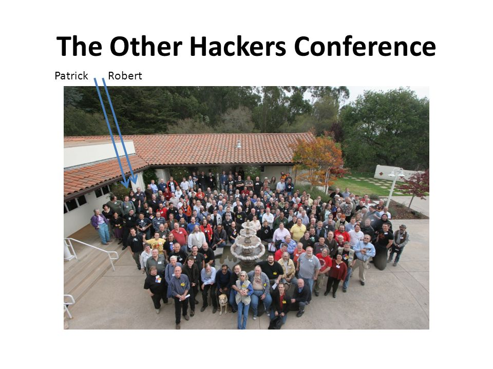 The Other Hackers Conference PatrickRobert