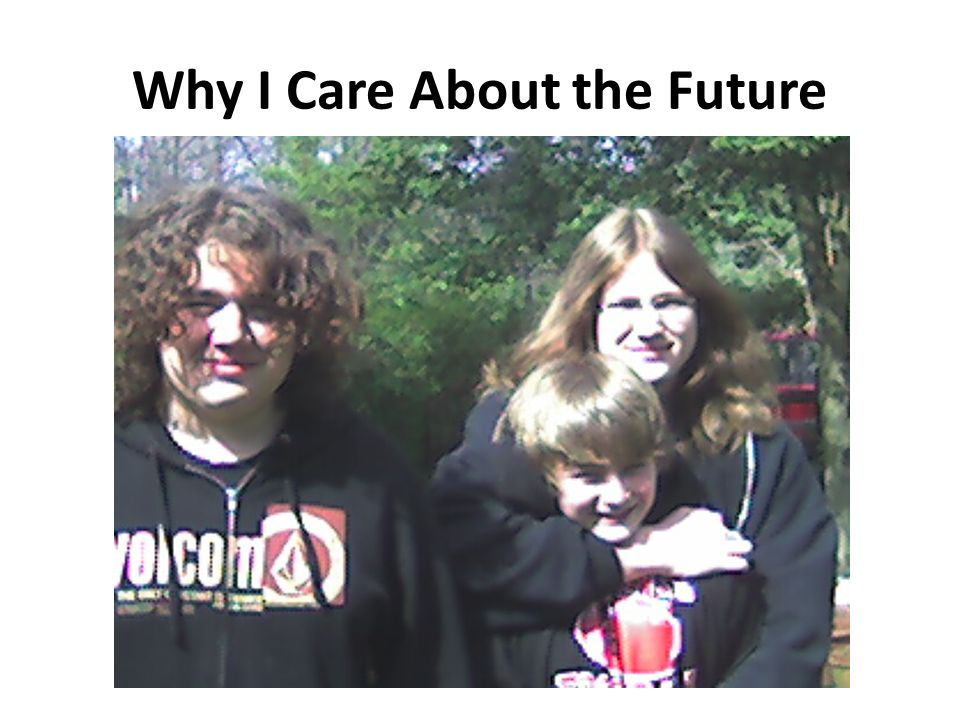 Why I Care About the Future