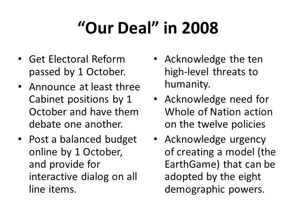 Our Deal in 2008 Get Electoral Reform passed by 1 October.