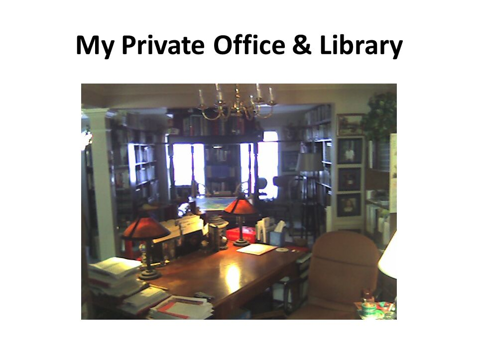 My Private Office & Library