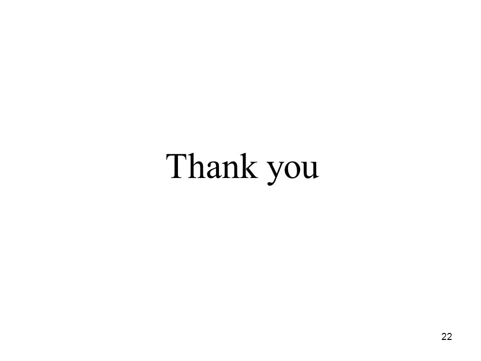 22 Thank you
