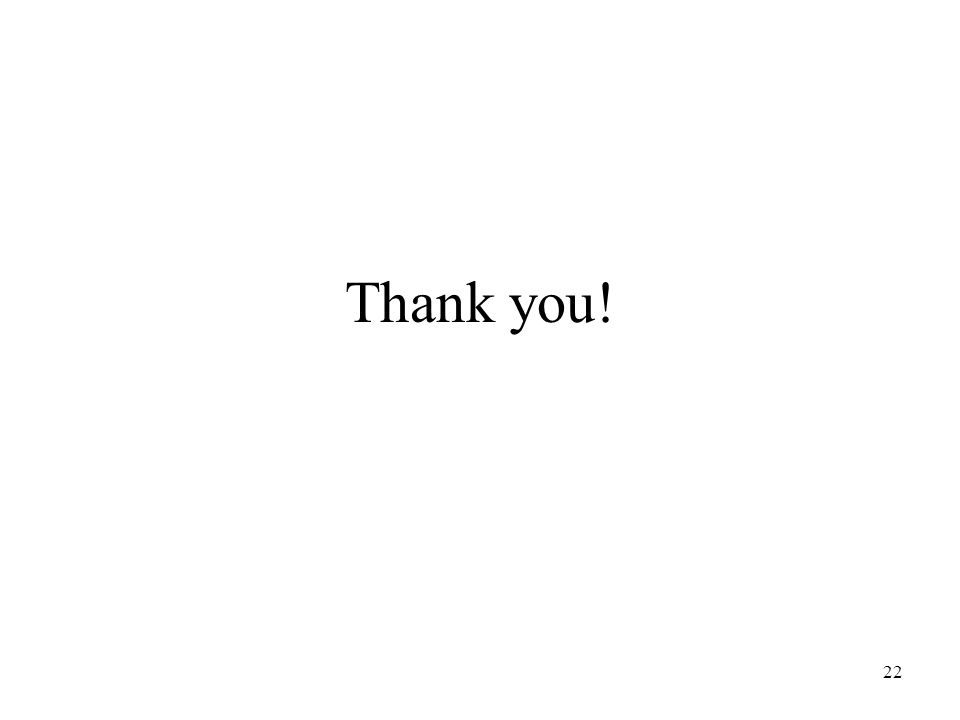 22 Thank you!
