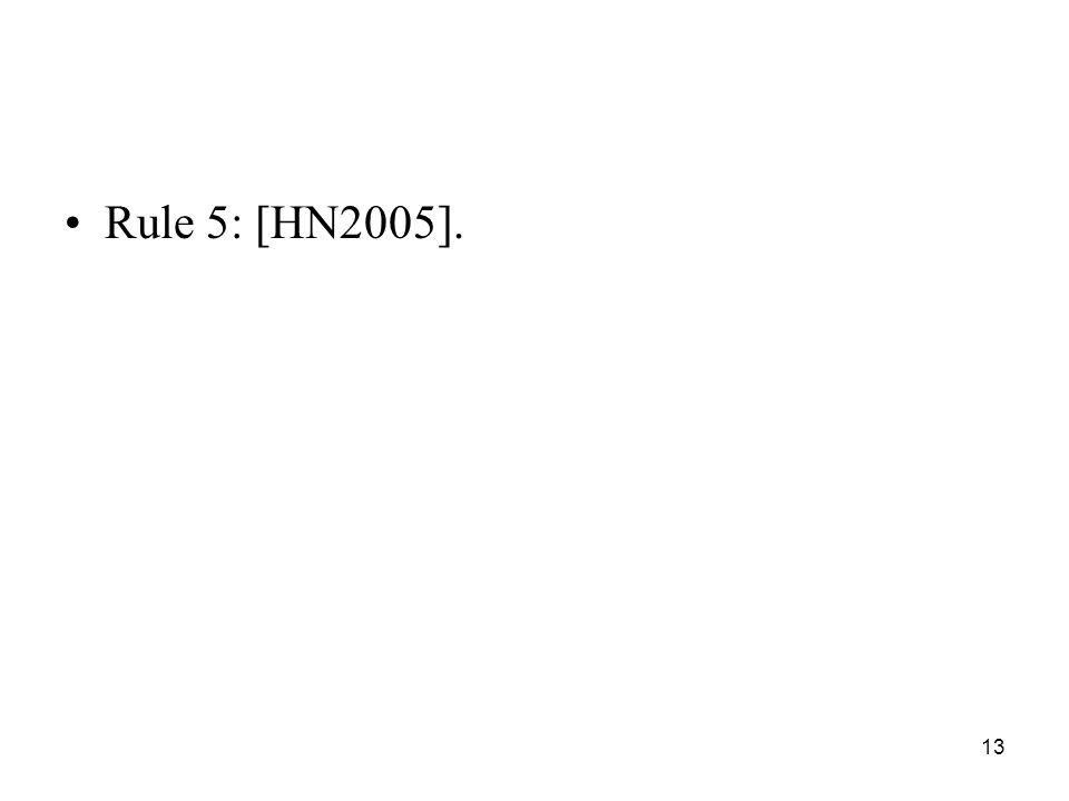 13 Rule 5: [HN2005].