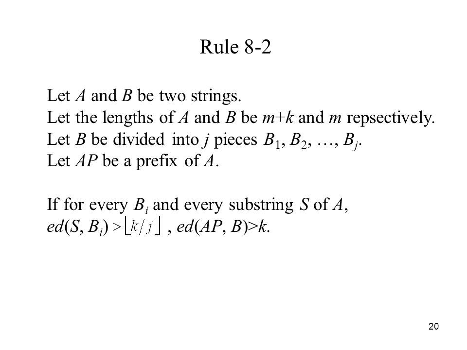 20 Rule 8-2 Let A and B be two strings. Let the lengths of A and B be m+k and m repsectively.