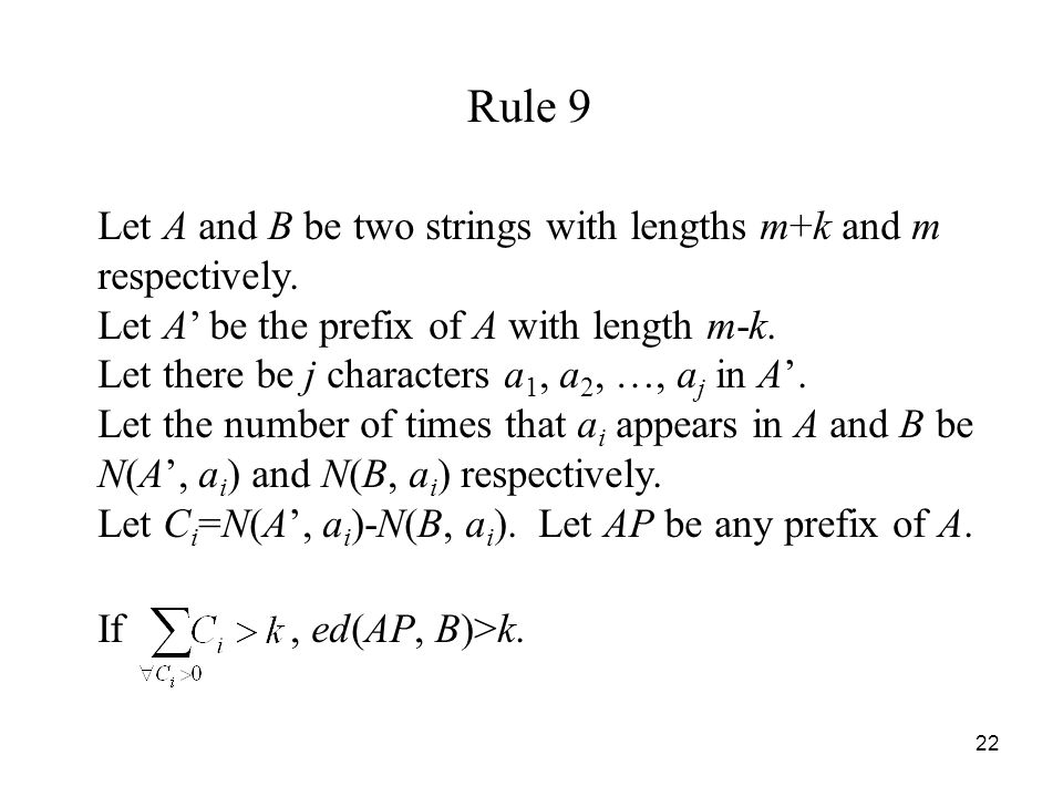 22 Rule 9 Let A and B be two strings with lengths m+k and m respectively.