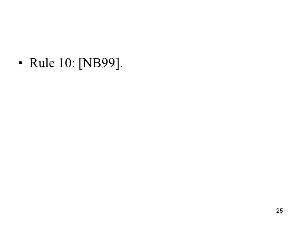 25 Rule 10: [NB99].