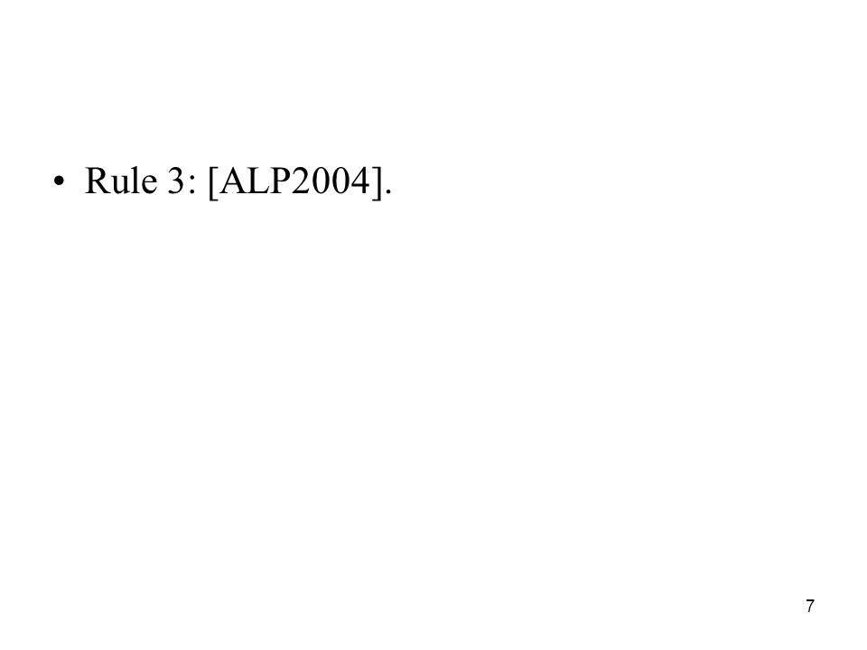 7 Rule 3: [ALP2004].