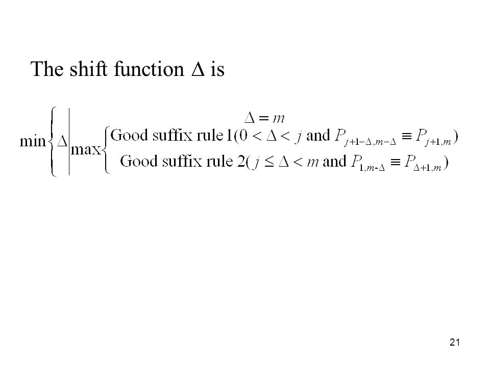 21 The shift function is