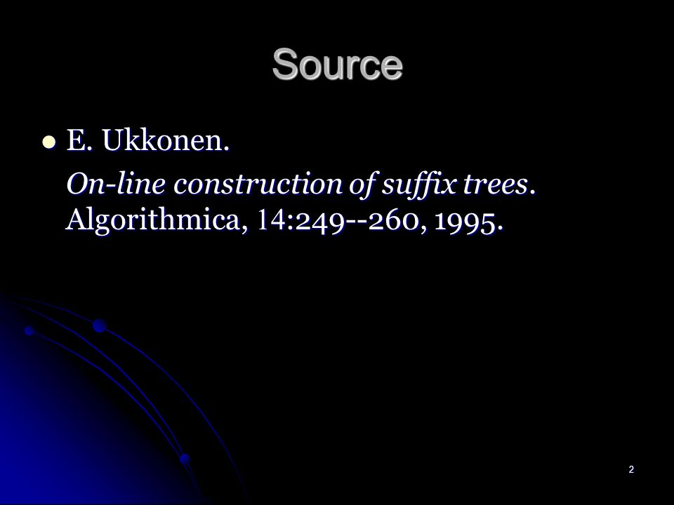 On-line Construction of Suffix Trees Chairman : Prof.