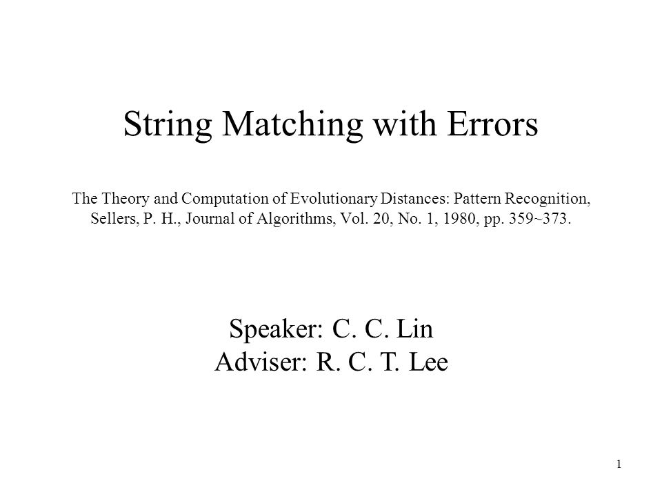 1 String Matching with Errors The Theory and Computation of Evolutionary Distances: Pattern Recognition, Sellers, P.