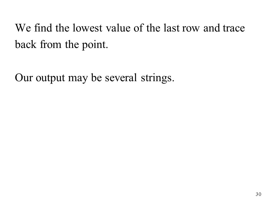 30 We find the lowest value of the last row and trace back from the point.