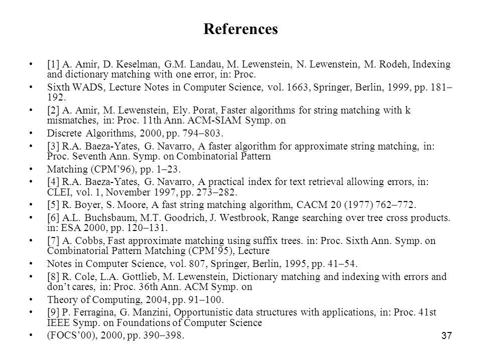 37 References [1] A. Amir, D. Keselman, G.M. Landau, M.