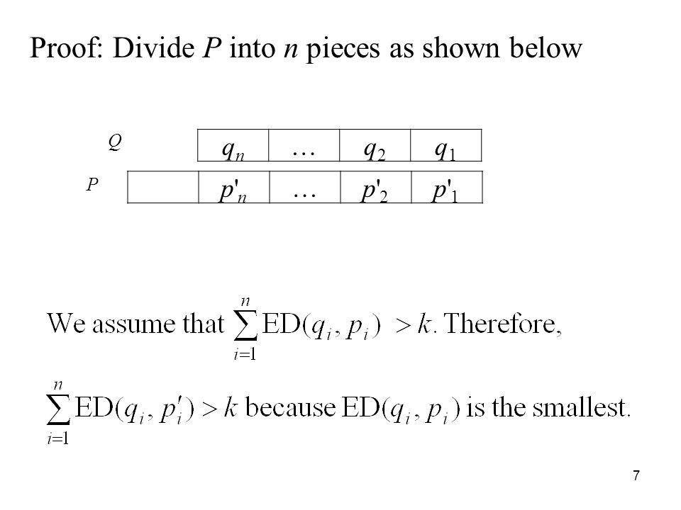 7 Proof: Divide P into n pieces as shown below qnqn …q2q2 q1q1 p np n …p 2p 2 p 1p 1 Q P