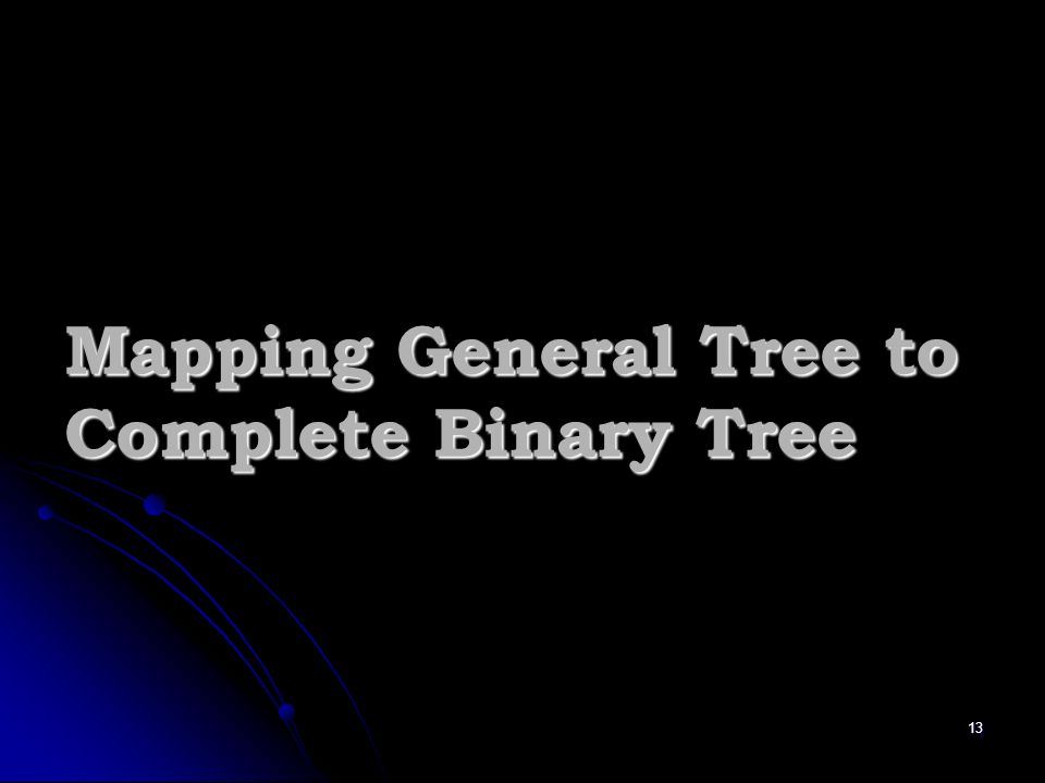 13 Mapping General Tree to Complete Binary Tree