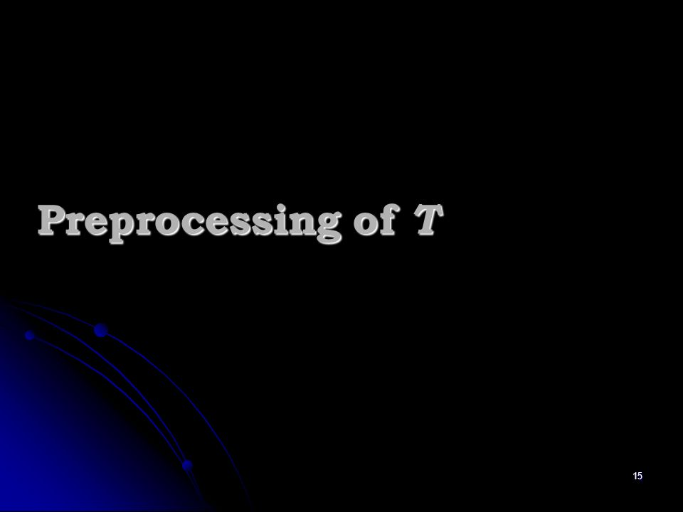 15 Preprocessing of T
