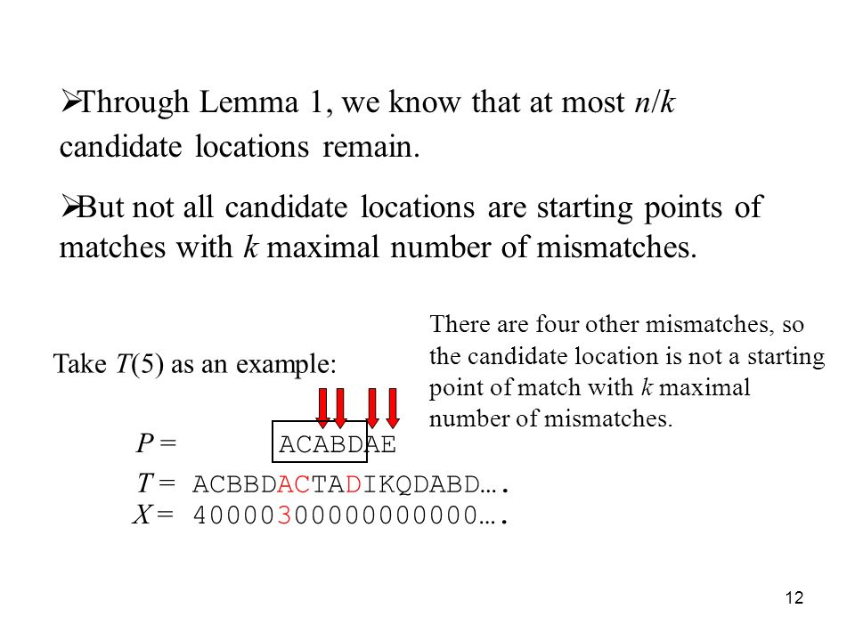 12 Through Lemma 1, we know that at most n/k candidate locations remain.