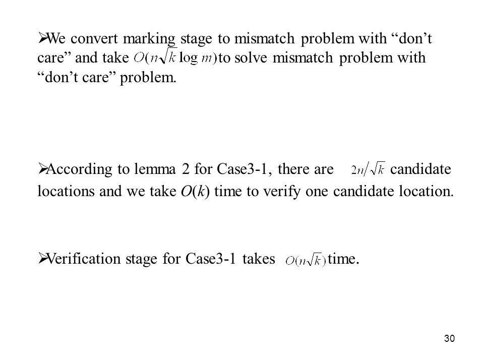30 We convert marking stage to mismatch problem with dont care and take to solve mismatch problem with dont care problem.