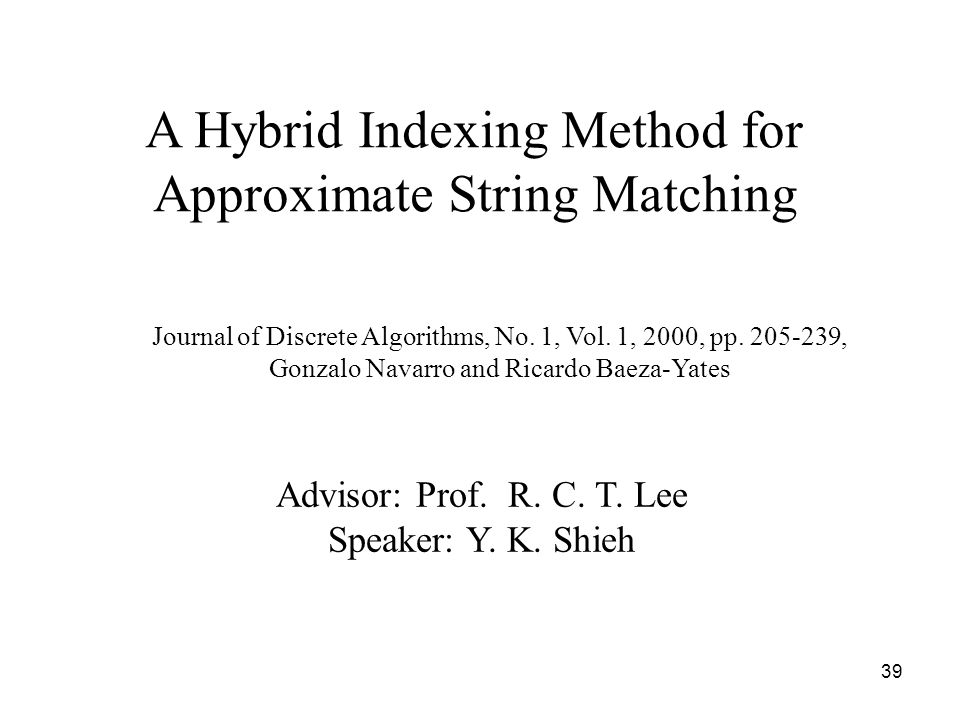 39 A Hybrid Indexing Method for Approximate String Matching Journal of Discrete Algorithms, No.