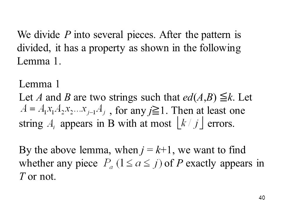 40 Lemma 1 Let A and B are two strings such that ed(A,B) k.