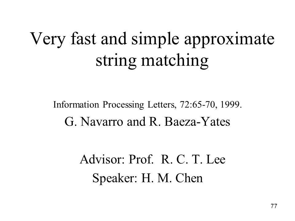 77 Very fast and simple approximate string matching Information Processing Letters, 72:65-70, 1999.