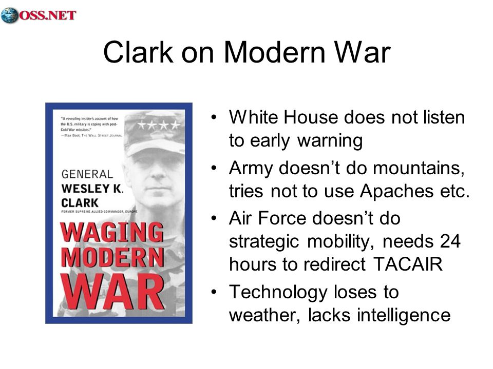 Clark on Modern War White House does not listen to early warning Army doesnt do mountains, tries not to use Apaches etc.