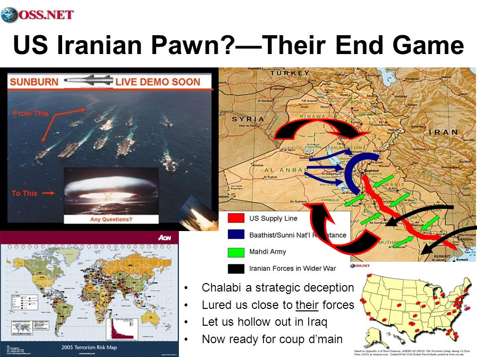 US Iranian Pawn?Their End Game Chalabi a strategic deception Lured us close to their forces Let us hollow out in Iraq Now ready for coup dmain