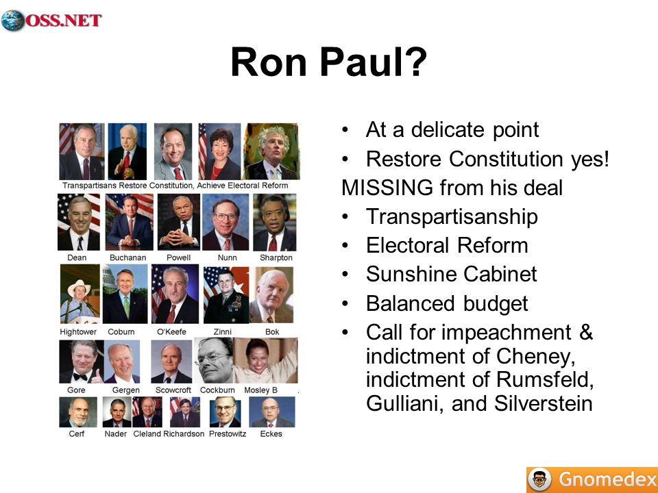 Ron Paul. At a delicate point Restore Constitution yes.