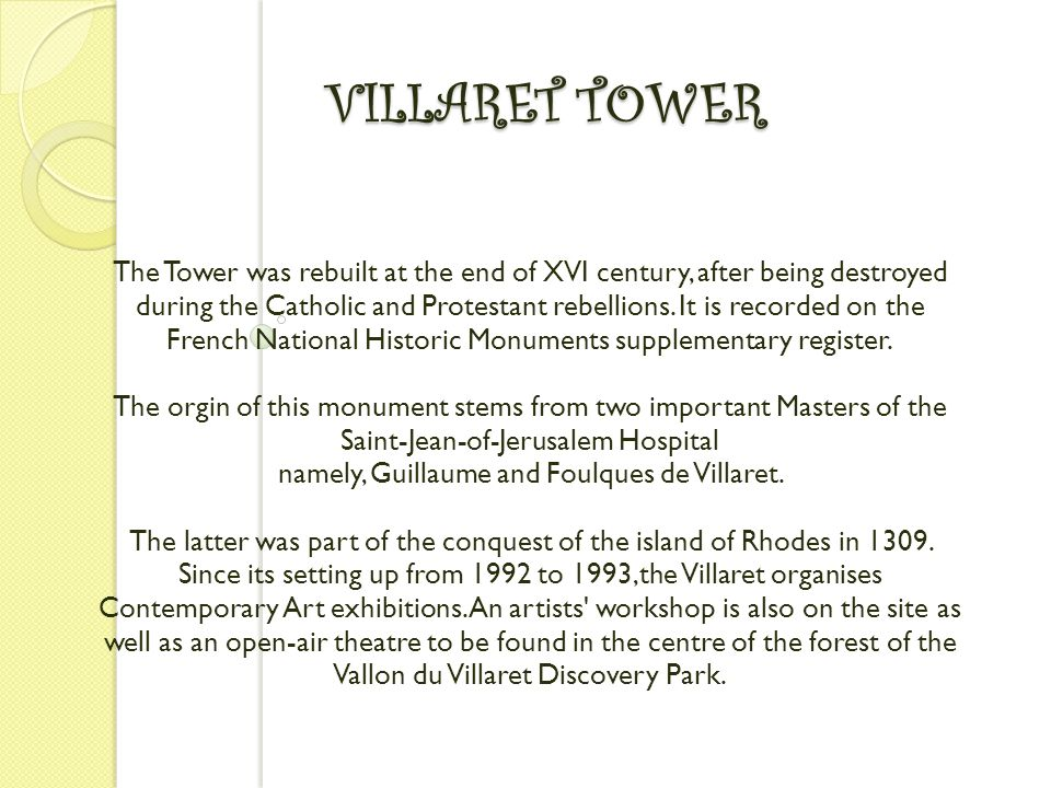 VILLARET TOWER The Tower was rebuilt at the end of XVI century, after being destroyed during the Catholic and Protestant rebellions.