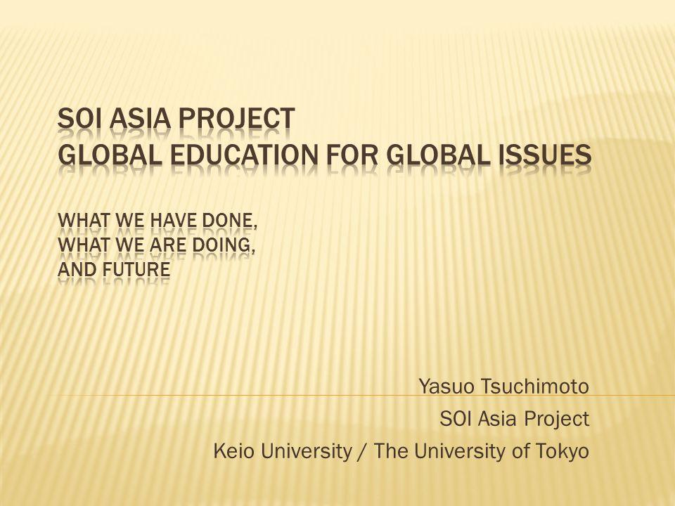 Yasuo Tsuchimoto SOI Asia Project Keio University / The University of Tokyo