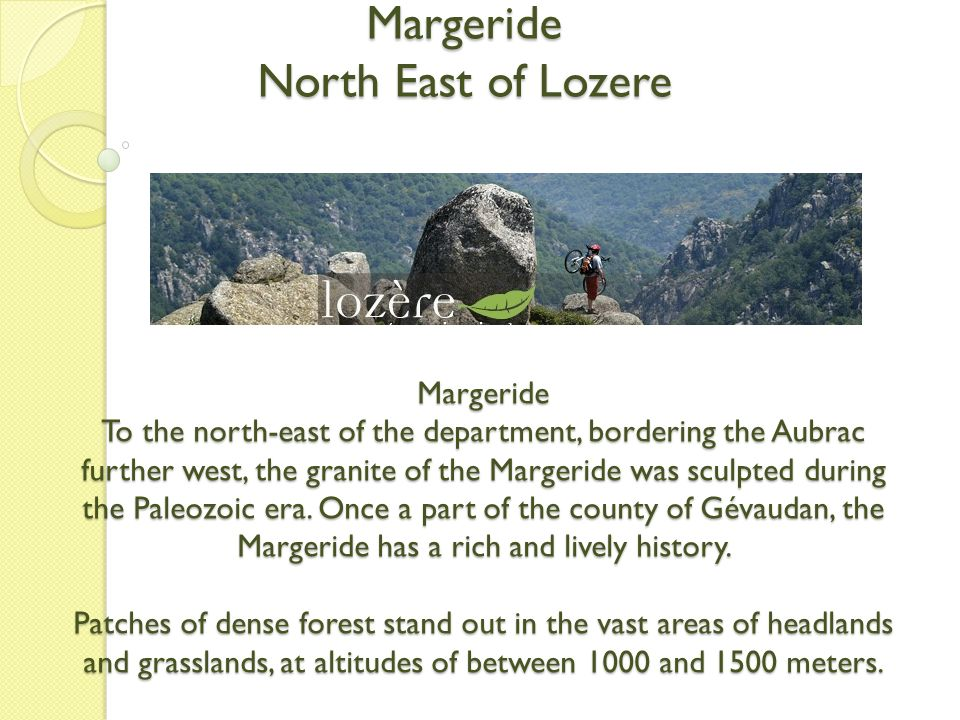 Margeride : A land of granite plateaus, hills and forests The Margeride is a secret land of silence and murmurs.