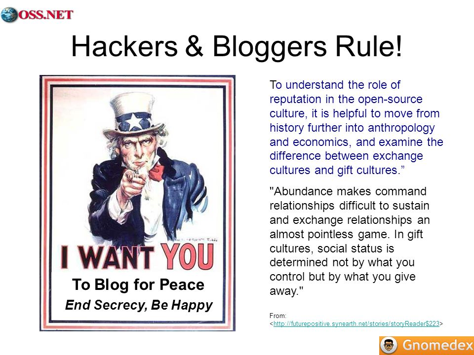 Hackers & Bloggers Rule! To understand the role of reputation in the open-source culture, it is helpful to move from history further into anthropology