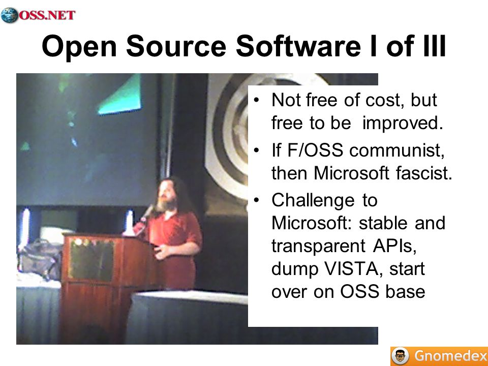 Open Source Software I of III Not free of cost, but free to be improved.