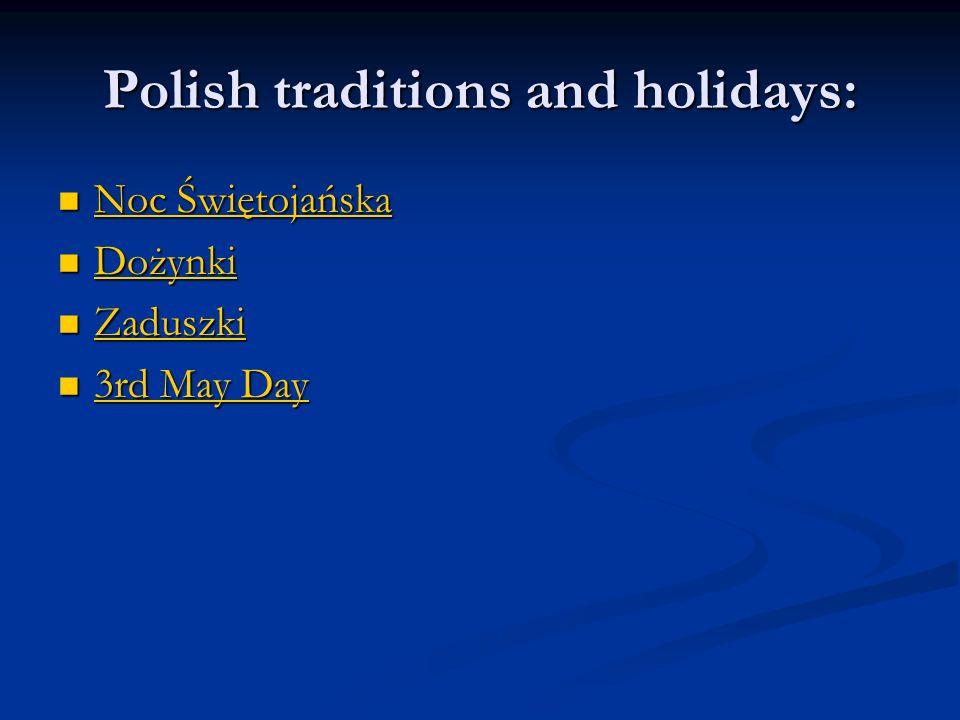 Polish traditions and holidays: Noc Świętojańska Noc Świętojańska Noc Świętojańska Noc Świętojańska Dożynki Dożynki Dożynki Zaduszki Zaduszki Zaduszki