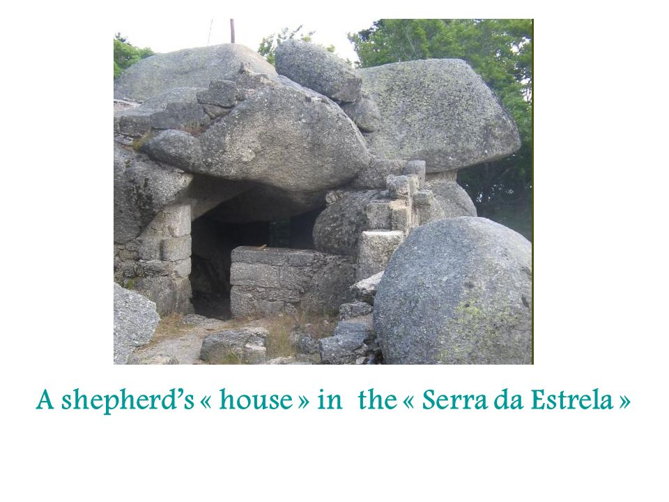 A shepherds « house » in the « Serra da Estrela »