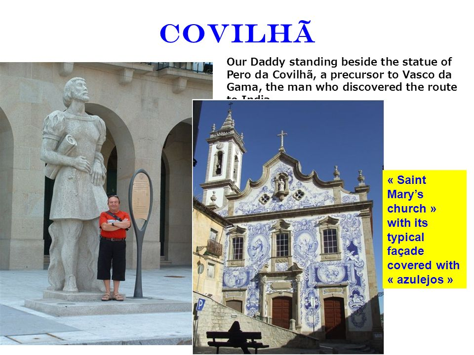 Covilhã Our Daddy standing beside the statue of Pero da Covilhã, a precursor to Vasco da Gama, the man who discovered the route to India.