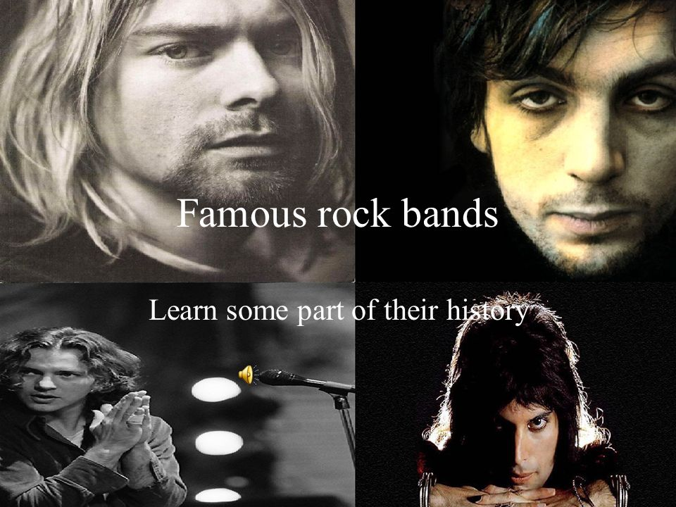 Famous rock bands Learn some part of their history