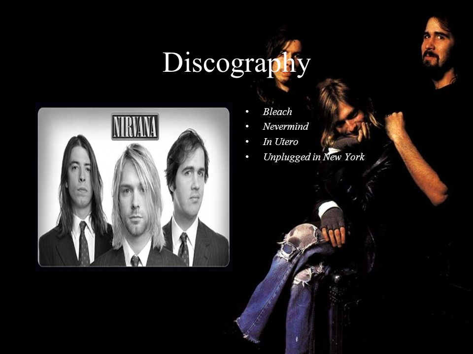 Discography Bleach Nevermind In Utero Unplugged in New York