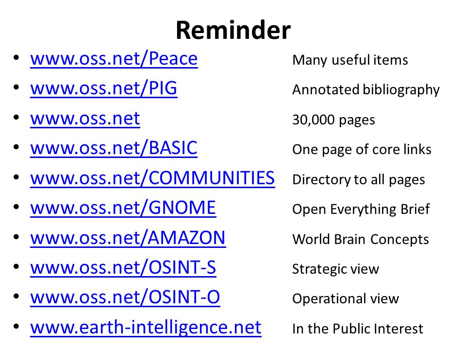 Reminder   Many useful items     Annotated bibliography ,000 pages     One page of core links     Directory to all pages     Open Everything Brief     World Brain Concepts     Strategic view     Operational view     In the Public Interest