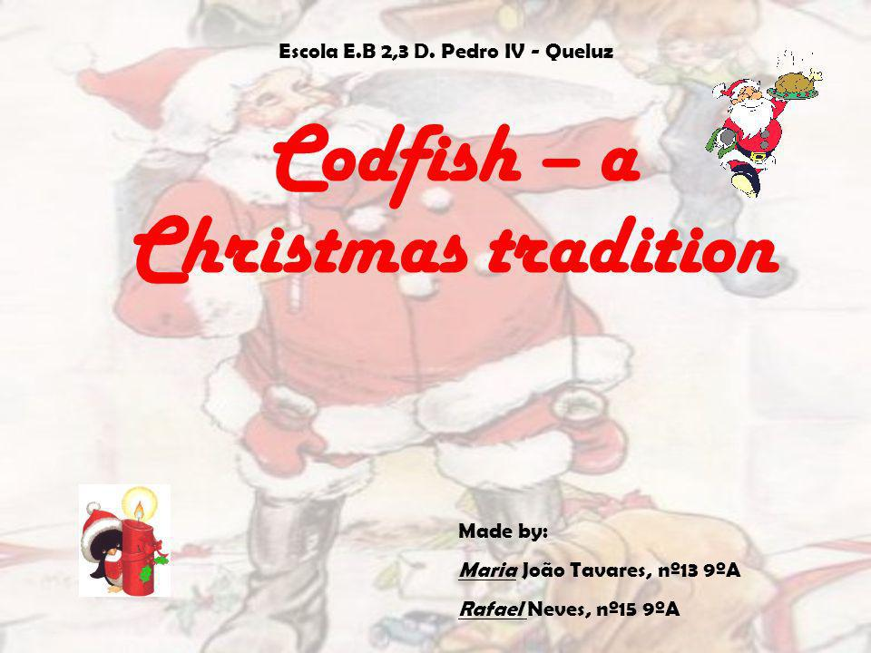 Codfish – a Christmas tradition Escola E.B 2,3 D.