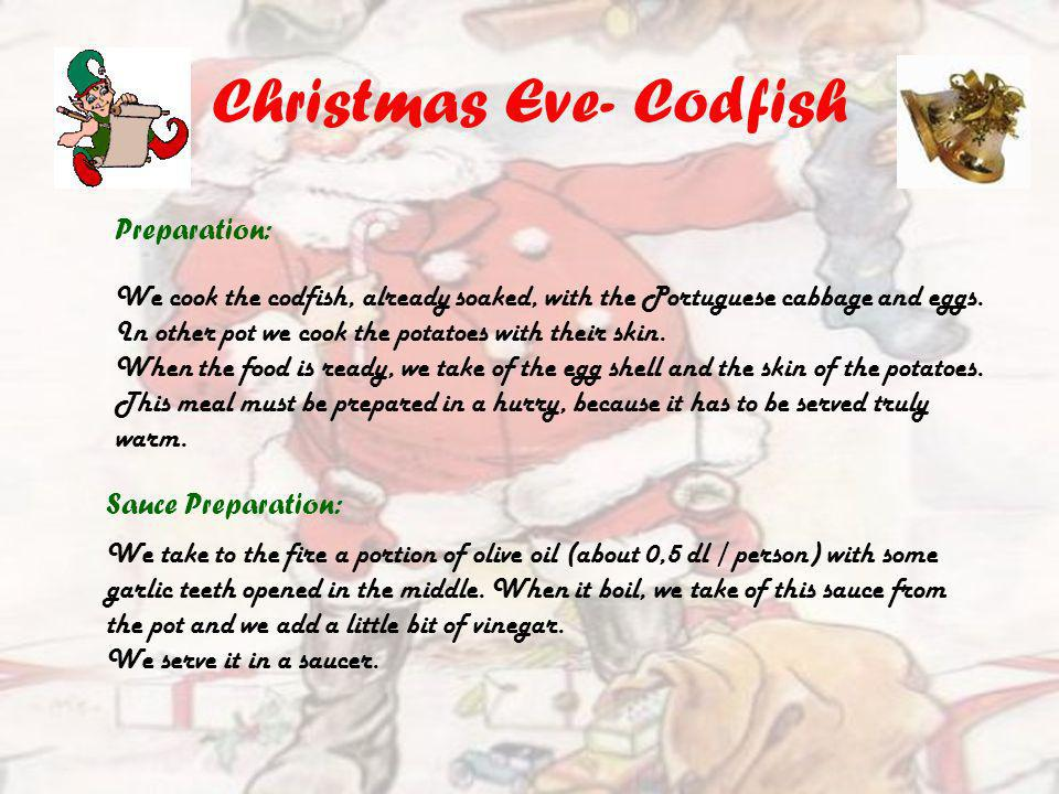 Christmas Eve- Codfish Preparation: We cook the codfish, already soaked, with the Portuguese cabbage and eggs.