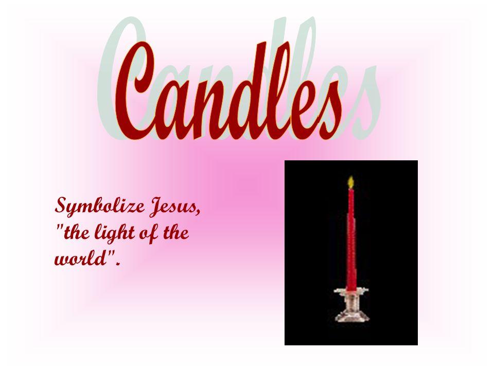 Symbolize Jesus, the light of the world .