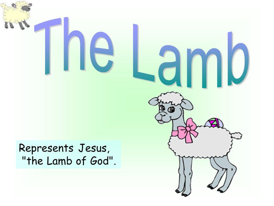 Represents Jesus, the Lamb of God .
