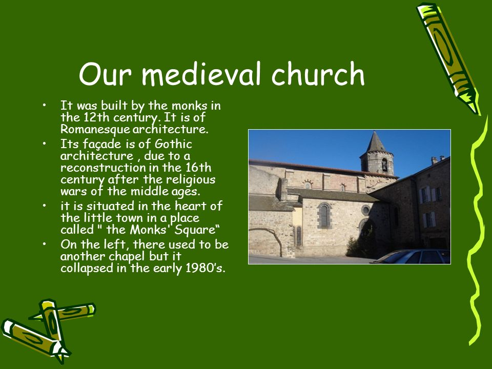 Our medieval church It was built by the monks in the 12th century.