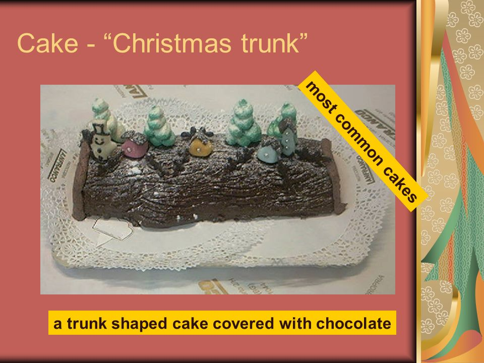 Cake - Christmas trunk a trunk shaped cake covered with chocolate most common cakes
