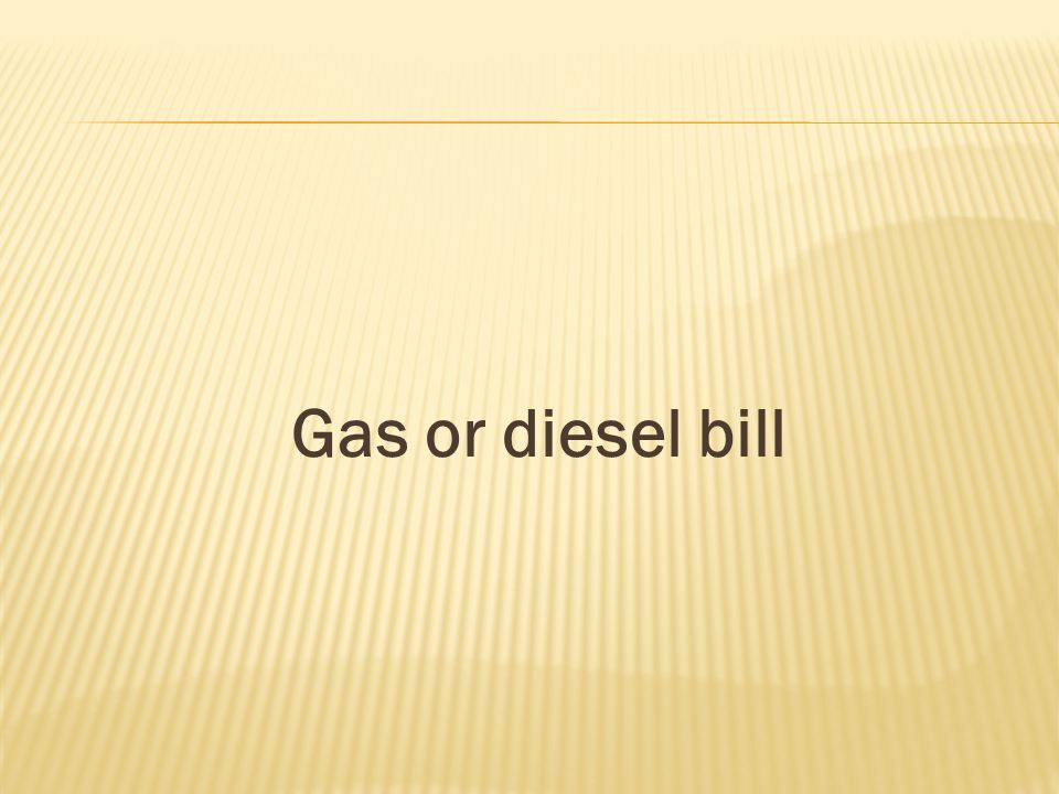 Gas or diesel bill
